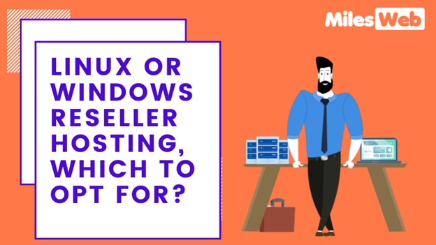 Linux or Windows Reseller Hosting, Which to Opt For?